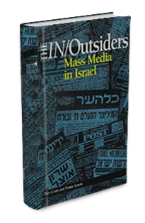 6.	Dan Caspi and Yehiel Limor. The In/Outsiders: The Mass Media in Israel