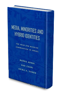 Hanna Adoni, Dan Caspi, Akiba A. Cohen, Media, Minorities, and Hybrid Identities: The Arab and Russian Communities in Israel. .
