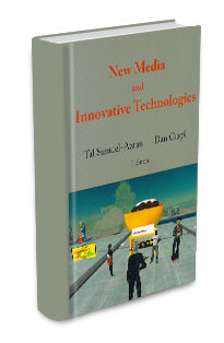 Tal Samuel-Azran and Dan Caspi, eds. New Media and Innovative Technologies